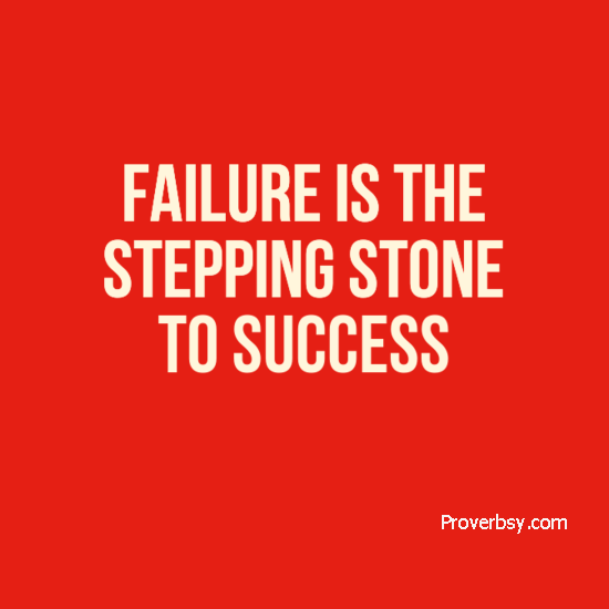 "story on the proverb failure is the stepping stone to success Stepping stone quotes ""you build on failure you use it as a stepping stone"" ― johnny cash , rehearsal, stepping-stone, success."