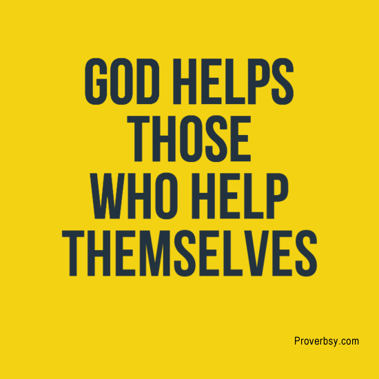 god helps those who help themselves God helps those who help themselves meaning: said to show you believe that if you make an effort to achieve something, you will be successful learn more.
