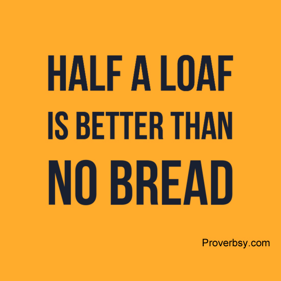 NO DEAL IS DEFINITELY A BAD DEAL - JUST LIKE HALF A LOAF IS BETTER THAN STARVING TO DEATH!