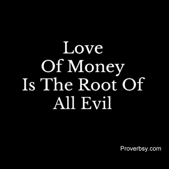 the love of money is the route of all evil