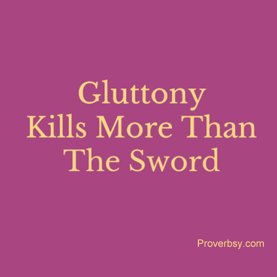 gluttony kills more than the sword Did the information help you we hope you will share our site with all your crossword solving friends do you think you have a different answer for clue it kills more than the sword .