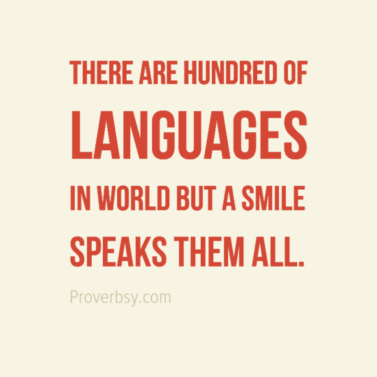There Are Hundred Of Languages In World But A Smile Speaks Them - All languages in the world