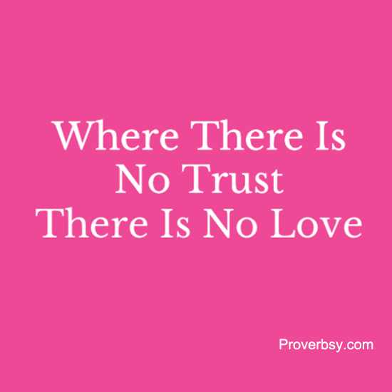 Where There Is No Trust Proverbsy